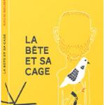 David Goudreault :  La bête et sa cage