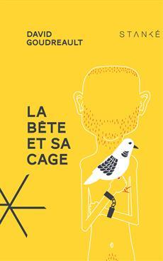 David Goudreault : La bête et sa cage © photo: courtoisie