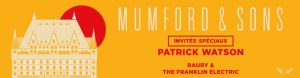 Mumford & Sons : Patrick Watson et The Franklin Electric