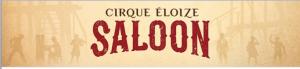 Cirque Eloise - Saloon