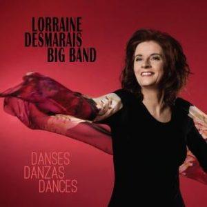 DANSES DANZAS DANCES le nouvel album de jazz de Lorraine Desmarais
