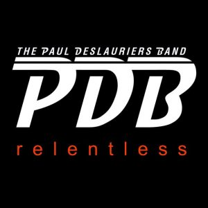 The Paul Deslauriers Band - relentless