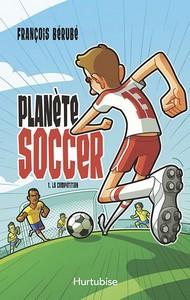 Planète soccer tome 1 – La compétition
