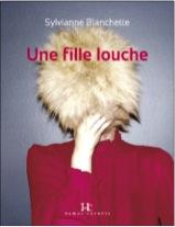 Une fille Louche Sylvianne Blanchette