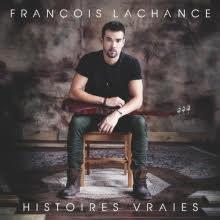 Francois Lachance -Histoires Vraies