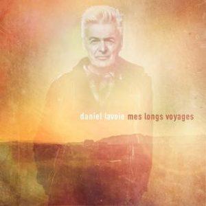 Daniel Lavoie - Mes longs voyages