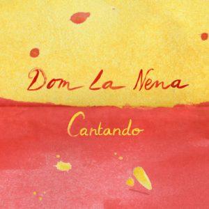 Dom La Nena - Cantando