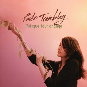 Paule Tremblay - Puisque tout change