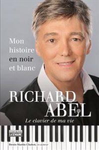 Richard Abel, Mon histoire en noir et blanc, le clavier de ma vie,