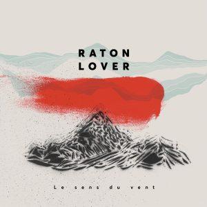 Raton Lover - Le sens du vent