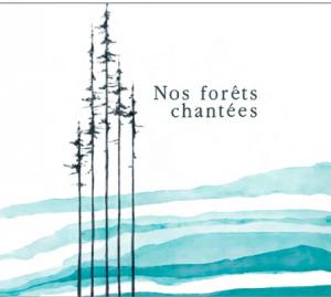 Nos forêts chantées