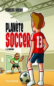 Planète Soccer tome 2 La vengeance