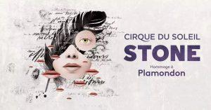 Cirque du Soleil Stone Hommage à Plamondon