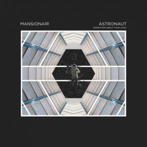 mansionair-nouveau-single-astronaut-something-about-your-love
