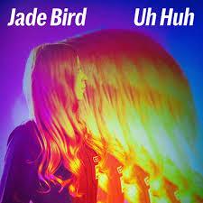 Jade-Bird-Uh-Huh