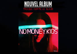 No-money-Kids-Album-Trouble