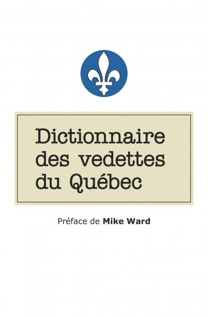 Le dictionnaire des vedettes du Québec: Une vedette, une définition, un rire… hilarant!